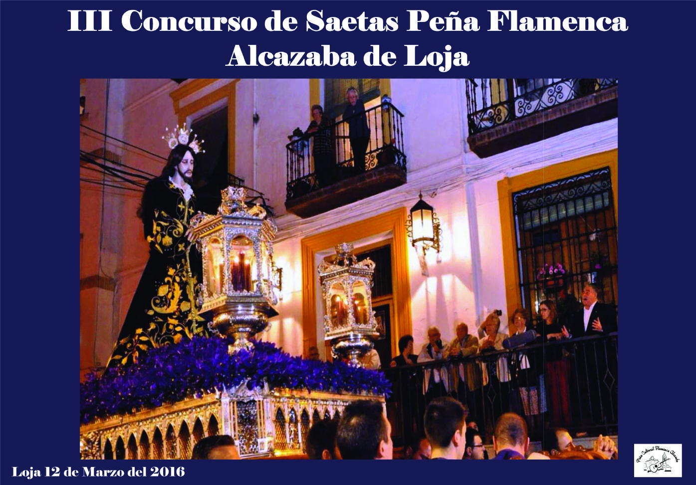 Cartel concurso de Saetas Peña Flamenca Alcazaba de Loja 2016